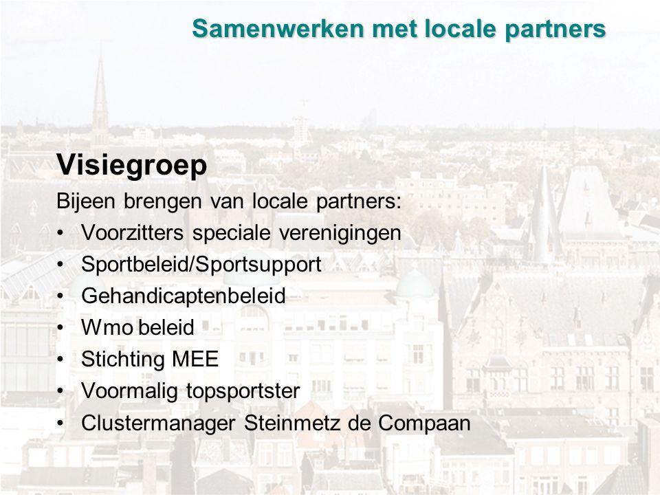 Samenwerken met locale partners Onderzoek sportdeelname/-behoefte Steinmetz de Compaan (StdC) Aanleiding: signalen vanuit visiegroep sportdeelname mensen met een verstandelijke beperking is lager dan mensen zonder beperking.
