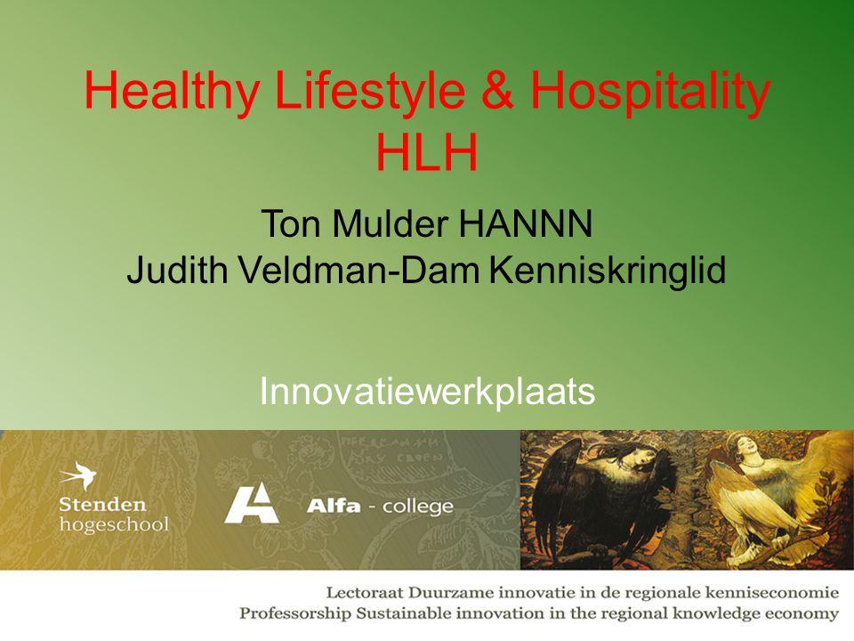 Healthy Lifestyle & Hospitality HLH Innovatiewerkplaats Ton Mulder HANNN Judith Veldman-Dam Kenniskringlid