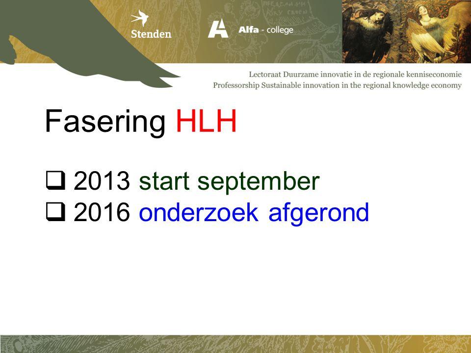  2013 start september  2016 onderzoek afgerond Fasering HLH
