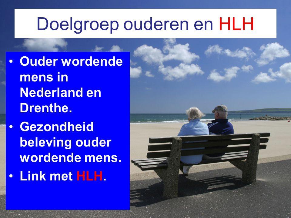 Doelgroep ouderen en HLH Ouder wordende mens in Nederland en Drenthe. Gezondheid beleving ouder wordende mens. Link met HLH.