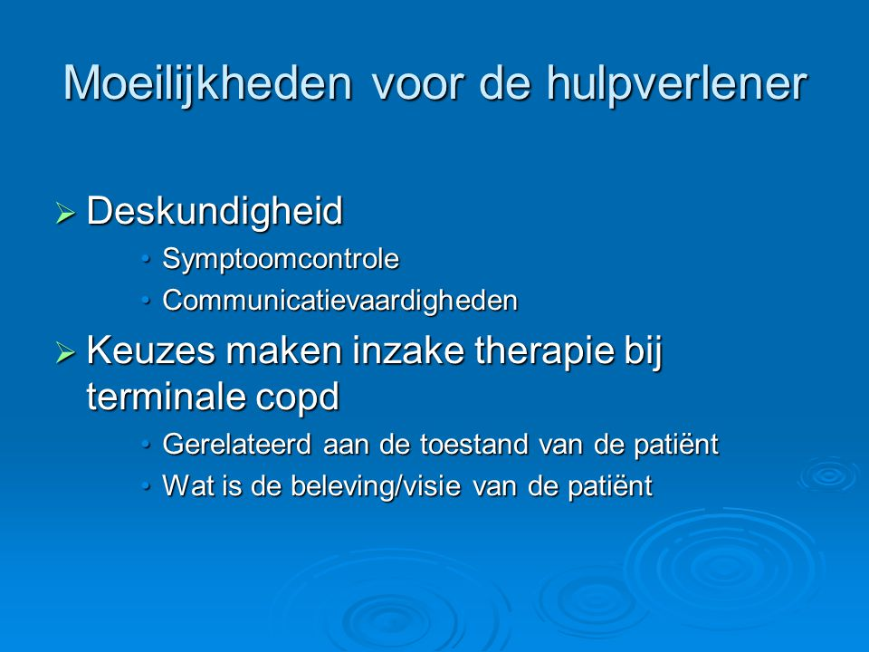 Kunnen wij in onze setting tegemoetkomen aan de noden van de patiënt en zijn omgeving .
