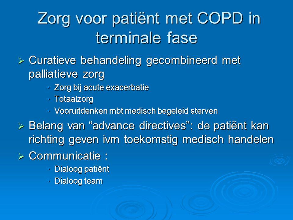 Zorg voor patiënt met COPD in terminale fase Zorg voor patiënt met COPD in terminale fase  Curatieve behandeling gecombineerd met palliatieve zorg Zo