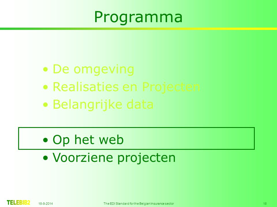 18-9-2014 The EDI Standard for the Belgian Insurance sector 19 Op het web