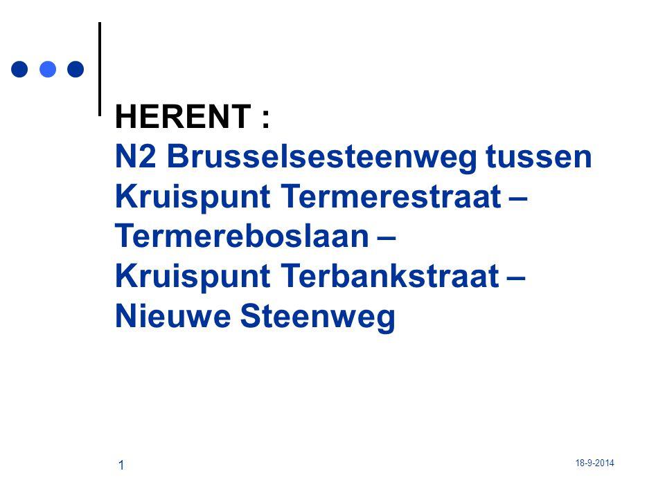 18-9-2014 1 HERENT : N2 Brusselsesteenweg tussen Kruispunt Termerestraat – Termereboslaan – Kruispunt Terbankstraat – Nieuwe Steenweg