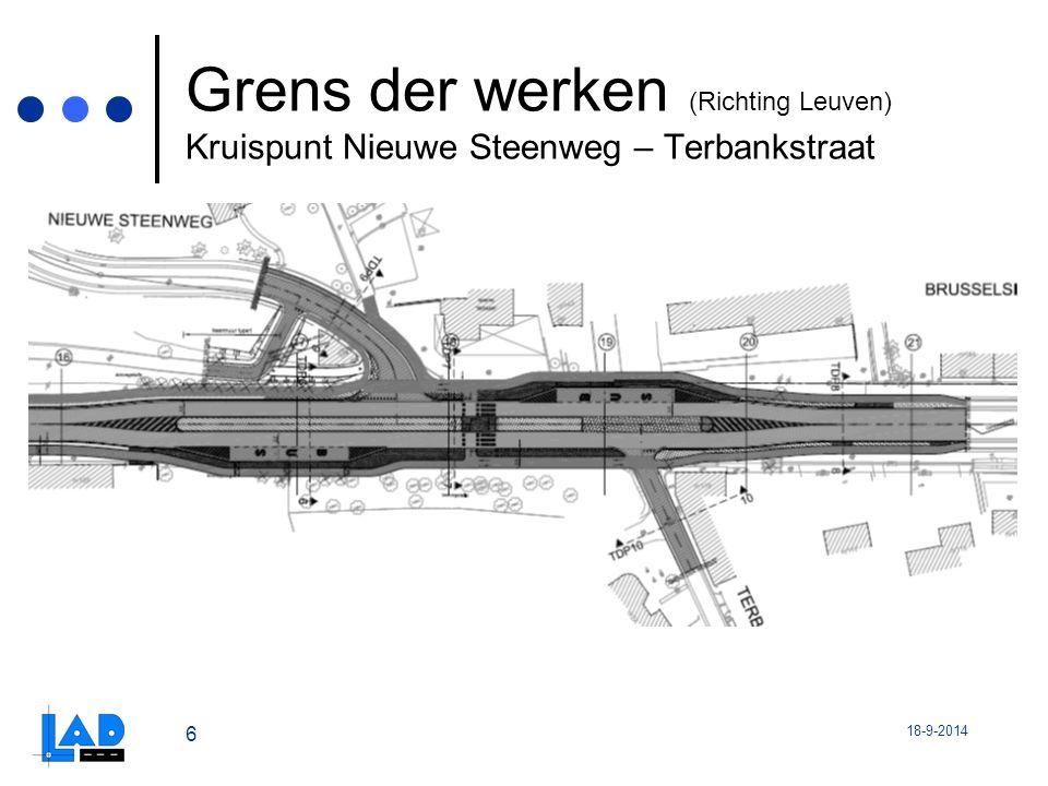 18-9-2014 6 Grens der werken (Richting Leuven) Kruispunt Nieuwe Steenweg – Terbankstraat