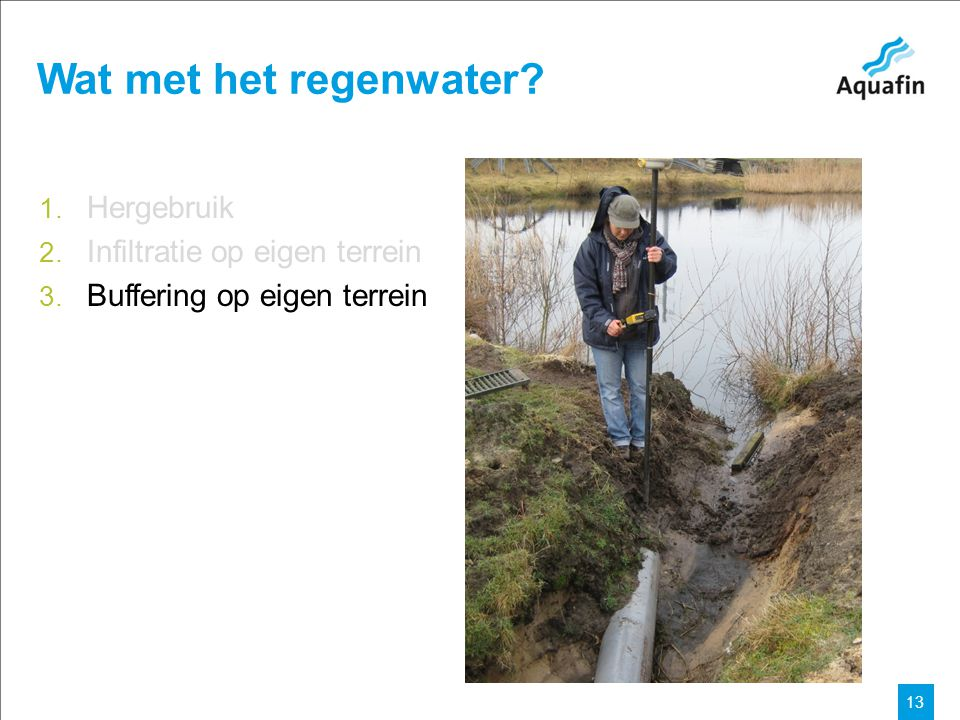 15-12-2010 Aquafin partner for all wastewater projects 13 Wat met het regenwater.