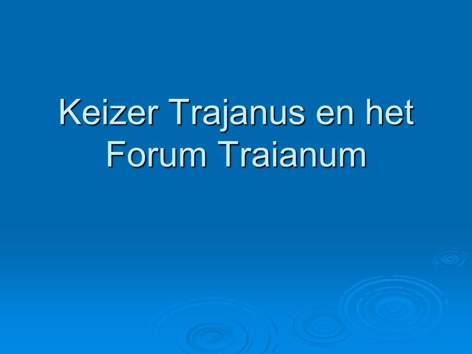 Keizer Trajanus en het Forum Traianum
