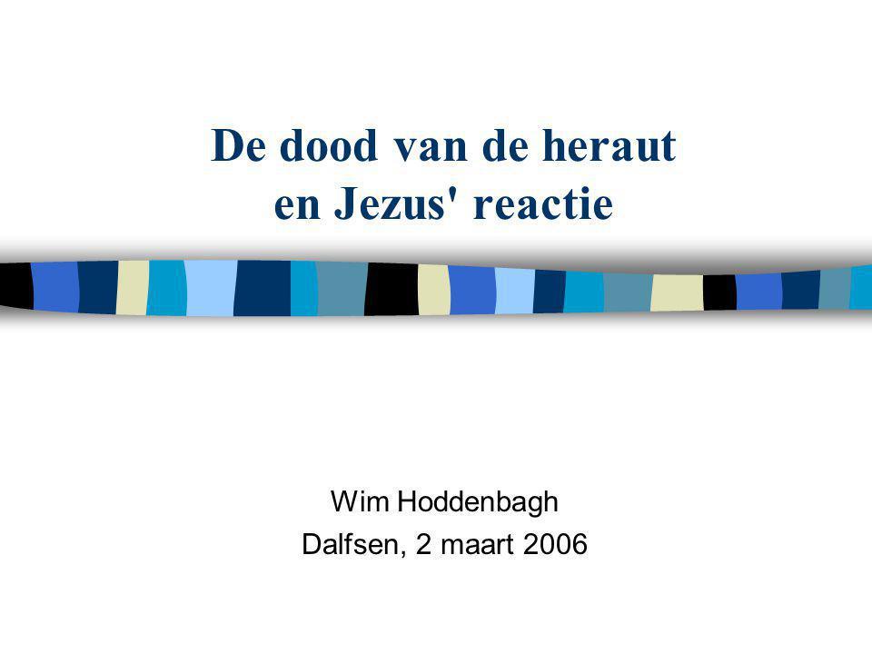 De dood van de heraut en Jezus reactie Wim Hoddenbagh Dalfsen, 2 maart 2006