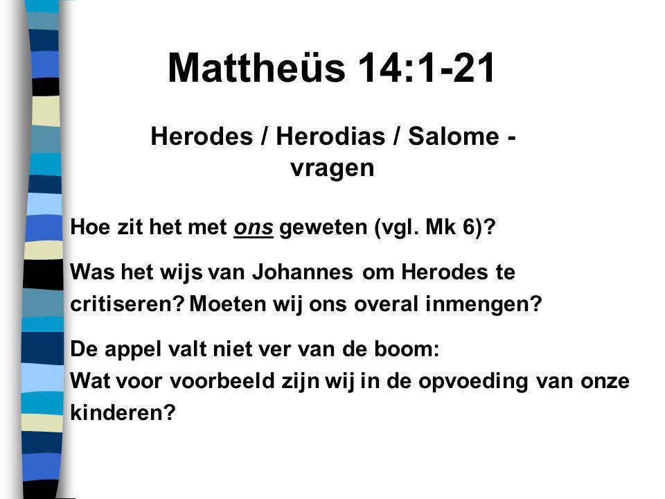 Mattheüs 14:1-21 Hoe zit het met ons geweten (vgl.