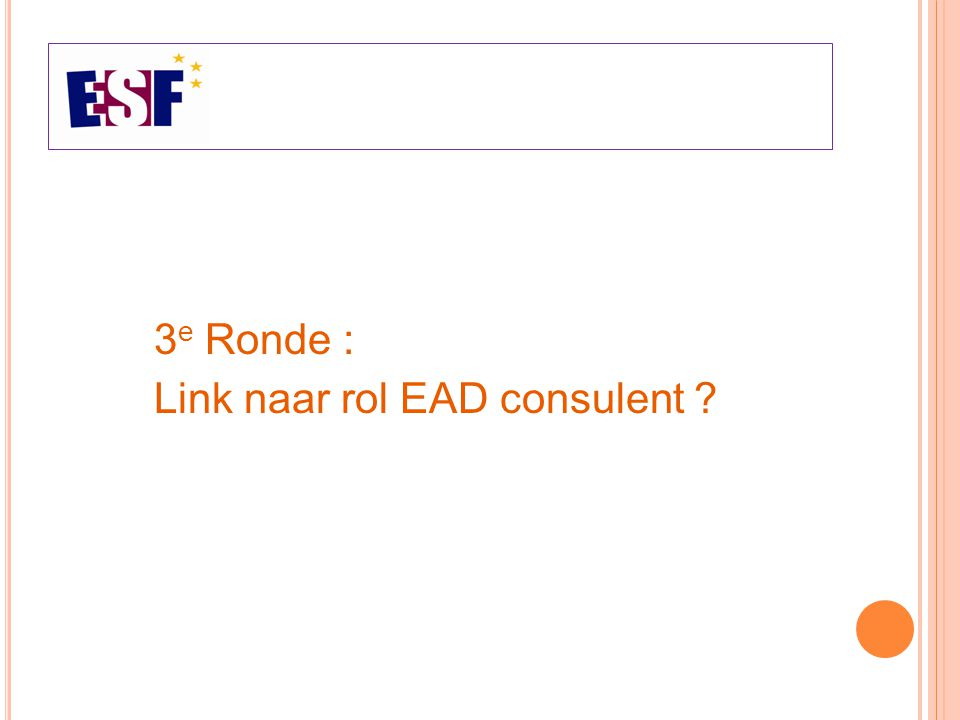 3 e Ronde : Link naar rol EAD consulent