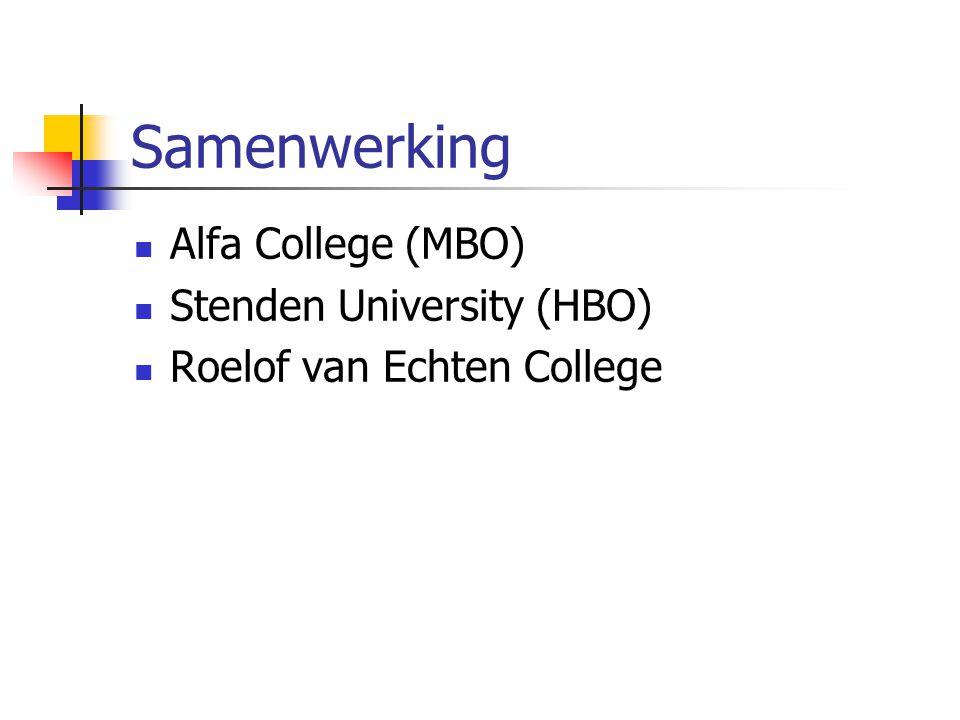Samenwerking Alfa College (MBO) Stenden University (HBO) Roelof van Echten College