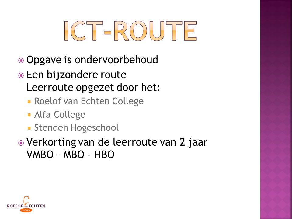  Opgave is ondervoorbehoud  Een bijzondere route Leerroute opgezet door het:  Roelof van Echten College  Alfa College  Stenden Hogeschool  Verko