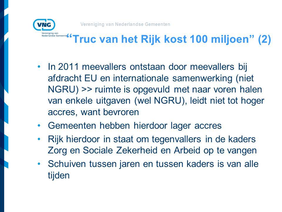 """Vereniging van Nederlandse Gemeenten """" Truc van het Rijk kost 100 miljoen"""" (2) In 2011 meevallers ontstaan door meevallers bij afdracht EU en internat"""