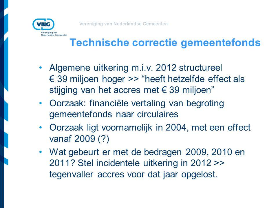 """Vereniging van Nederlandse Gemeenten Technische correctie gemeentefonds Algemene uitkering m.i.v. 2012 structureel € 39 miljoen hoger >> """"heeft hetzel"""