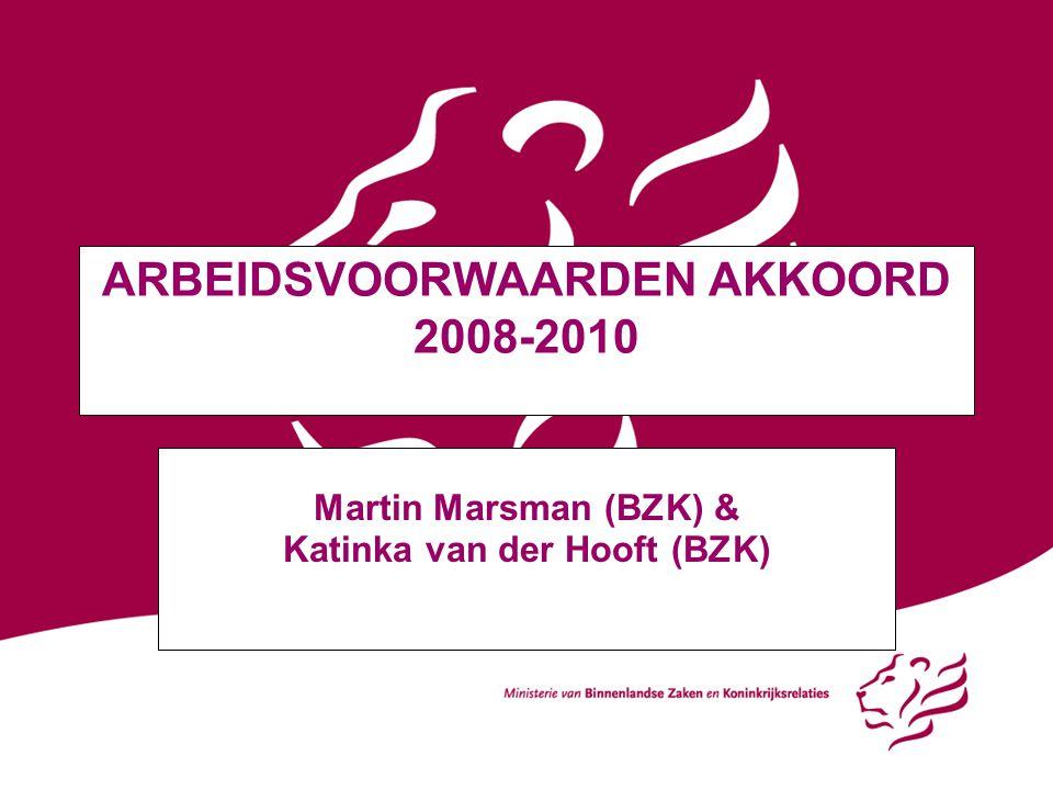 ARBEIDSVOORWAARDEN AKKOORD 2008-2010 Martin Marsman (BZK) & Katinka van der Hooft (BZK)