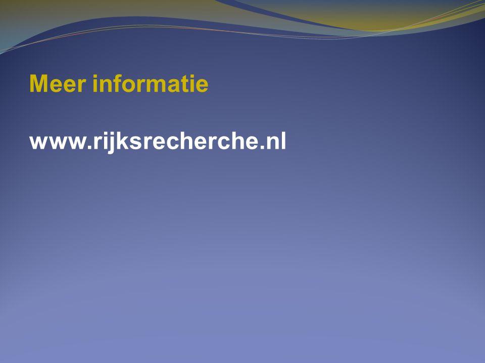 Meer informatie www.rijksrecherche.nl