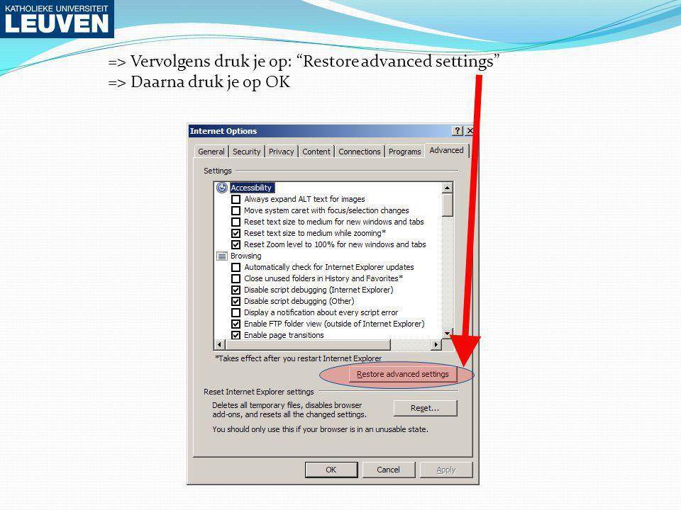 => Vervolgens druk je op: Restore advanced settings => Daarna druk je op OK