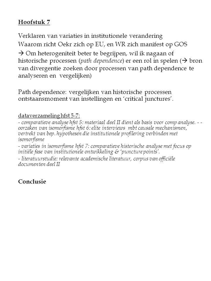 Hoofstuk 7 Verklaren van variaties in institutionele verandering Waarom richt Oekr zich op EU, en WR zich manifest op GOS  Om heterogeniteit beter te