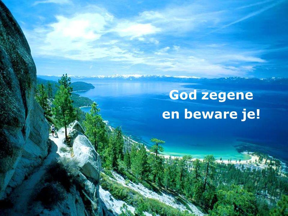 God zegene en beware je!
