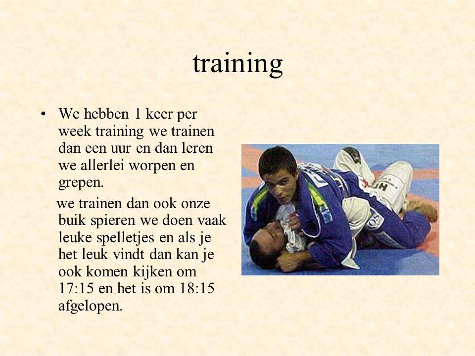 training We hebben 1 keer per week training we trainen dan een uur en dan leren we allerlei worpen en grepen.