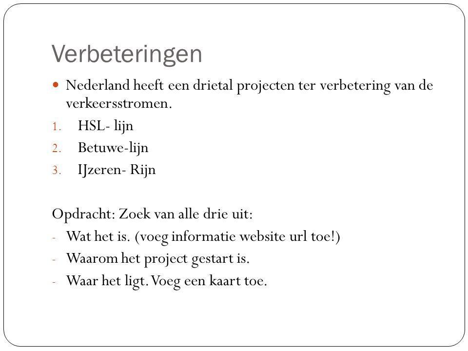 Verbeteringen Nederland heeft een drietal projecten ter verbetering van de verkeersstromen.