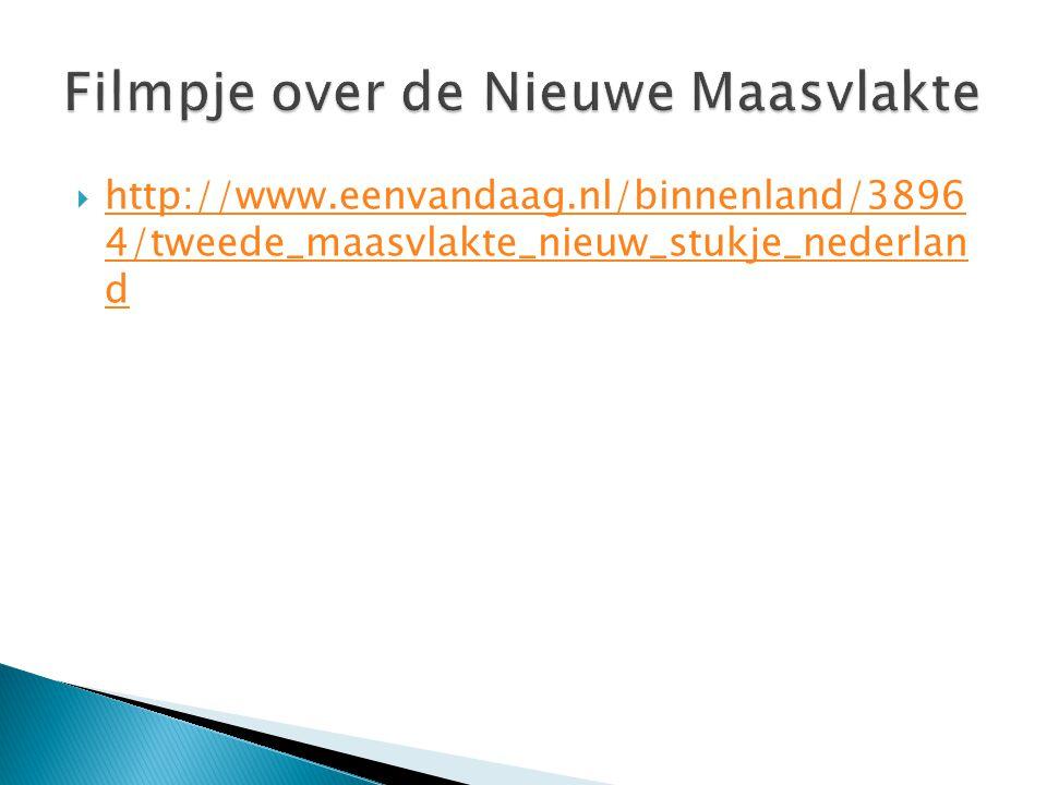  http://www.eenvandaag.nl/binnenland/3896 4/tweede_maasvlakte_nieuw_stukje_nederlan d http://www.eenvandaag.nl/binnenland/3896 4/tweede_maasvlakte_ni