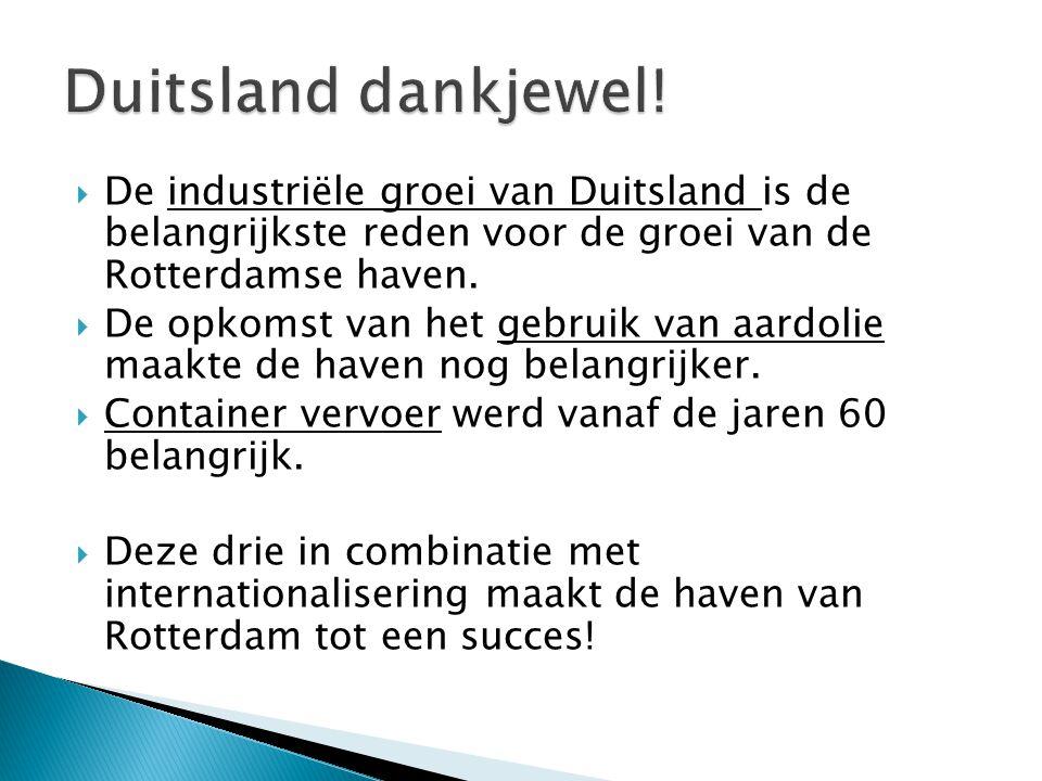  De industriële groei van Duitsland is de belangrijkste reden voor de groei van de Rotterdamse haven.  De opkomst van het gebruik van aardolie maakt