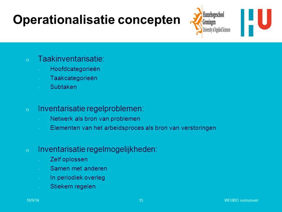 WEHBO instrument15 n Taakinventarisatie: - Hoofdcategorieën - Taakcategorieën - Subtaken n Inventarisatie regelproblemen: - Netwerk als bron van probl