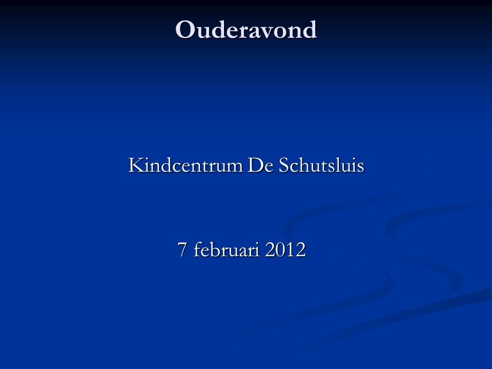 Ouderavond Kindcentrum De Schutsluis 7 februari 2012