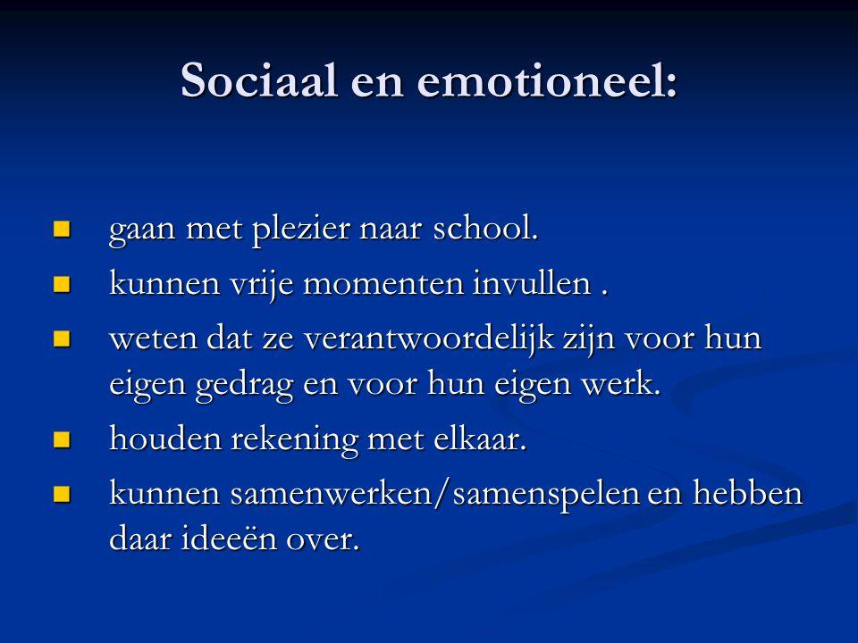 Sociaal en emotioneel: gaan met plezier naar school.