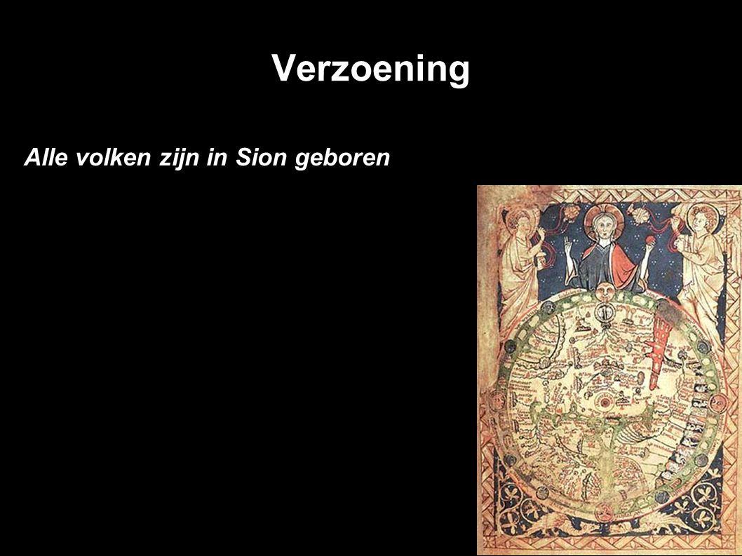 Verzoening Alle volken zijn in Sion geboren