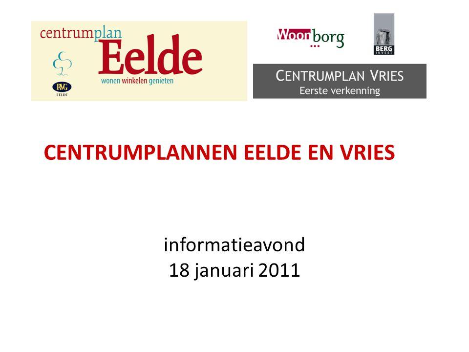 CENTRUMPLANNEN EELDE EN VRIES informatieavond 18 januari 2011