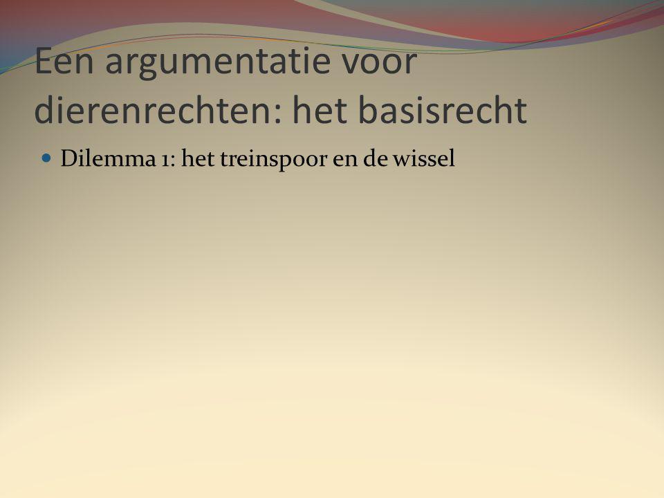 Een argumentatie voor dierenrechten: het basisrecht Dilemma 1: het treinspoor en de wissel