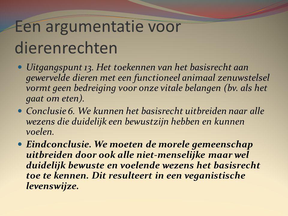 Een argumentatie voor dierenrechten Uitgangspunt 13.