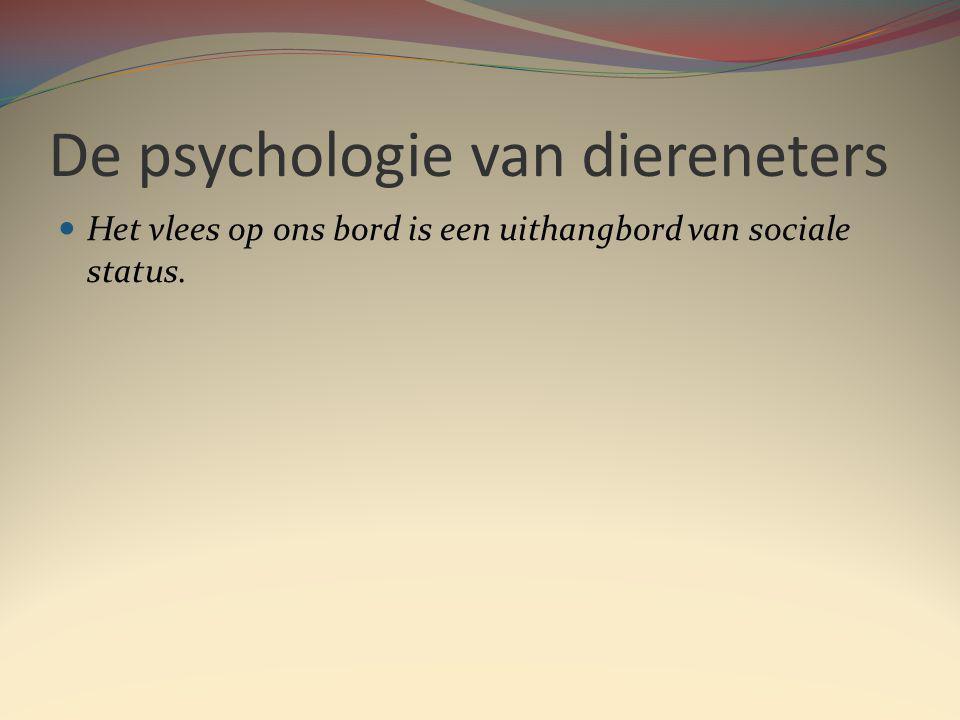De psychologie van diereneters Het vlees op ons bord is een uithangbord van sociale status.