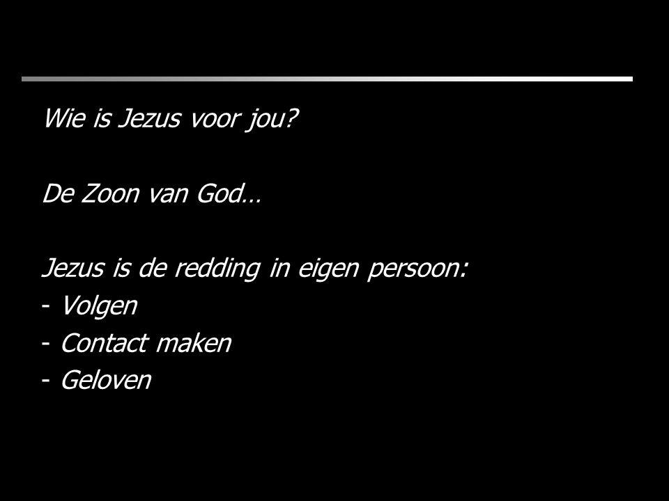 Wie is Jezus voor jou.