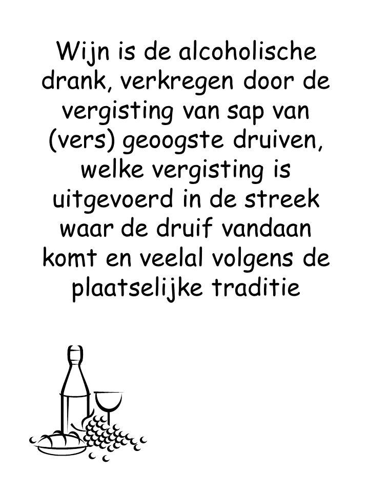 Wijn is de alcoholische drank, verkregen door de vergisting van sap van (vers) geoogste druiven, welke vergisting is uitgevoerd in de streek waar de d