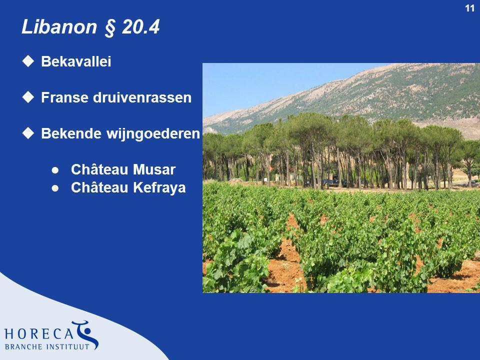 11 Libanon § 20.4 uBekavallei uFranse druivenrassen uBekende wijngoederen l Château Musar l Château Kefraya