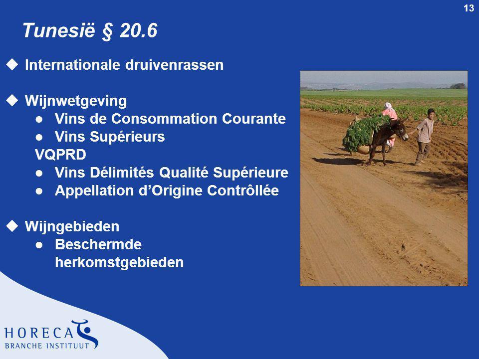 13 Tunesië § 20.6 uInternationale druivenrassen uWijnwetgeving l Vins de Consommation Courante l Vins Supérieurs VQPRD l Vins Délimités Qualité Supéri