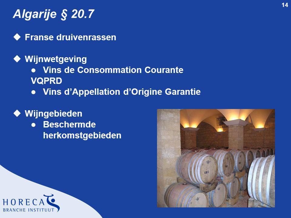 14 Algarije § 20.7 uFranse druivenrassen uWijnwetgeving l Vins de Consommation Courante VQPRD l Vins d'Appellation d'Origine Garantie uWijngebieden l