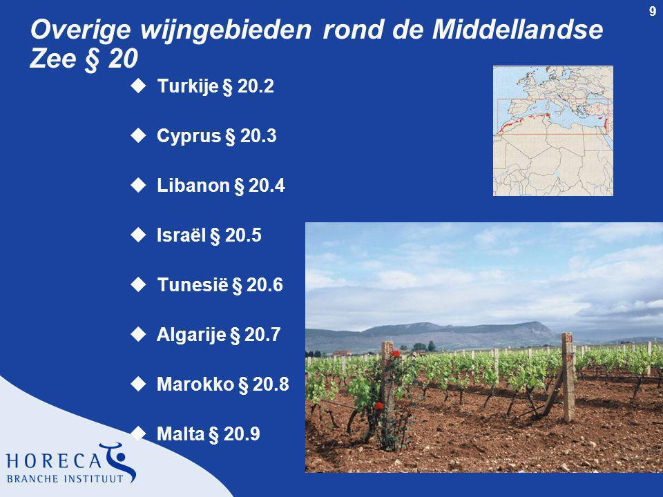 9 Overige wijngebieden rond de Middellandse Zee § 20 uTurkije § 20.2 uCyprus § 20.3 uLibanon § 20.4 uIsraël § 20.5 uTunesië § 20.6 uAlgarije § 20.7 uM