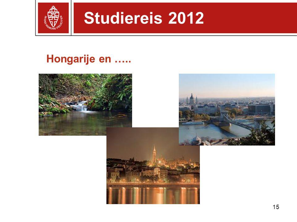 Hongarije en ….. 15 Studiereis 2012