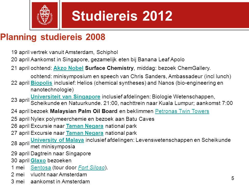 Planning studiereis 2008 5 19 aprilvertrek vanuit Amsterdam, Schiphol 20 aprilAankomst in Singapore, gezamelijk eten bij Banana Leaf Apolo 21 apriloch