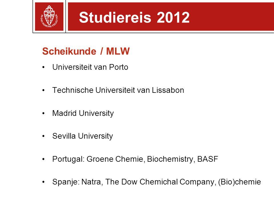 Scheikunde / MLW Universiteit van Porto Technische Universiteit van Lissabon Madrid University Sevilla University Portugal: Groene Chemie, Biochemistr