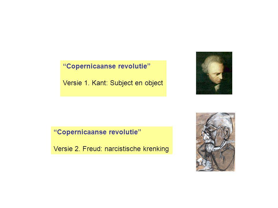 """""""Copernicaanse revolutie"""" Versie 1. Kant: Subject en object """"Copernicaanse revolutie"""" Versie 2. Freud: narcistische krenking"""