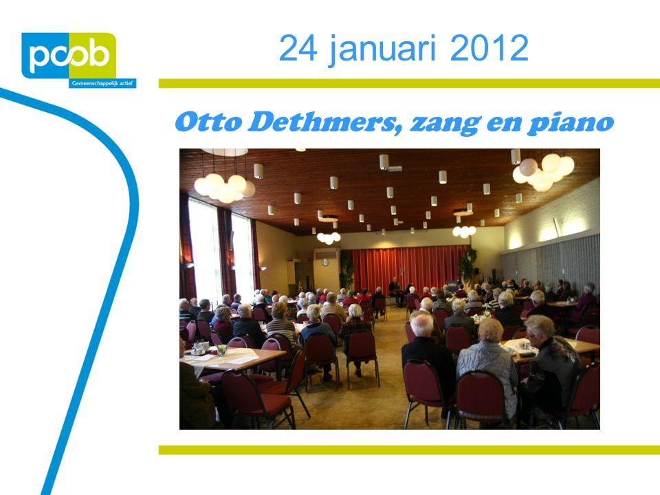 24 januari 2012 Otto Dethmers, zang en piano
