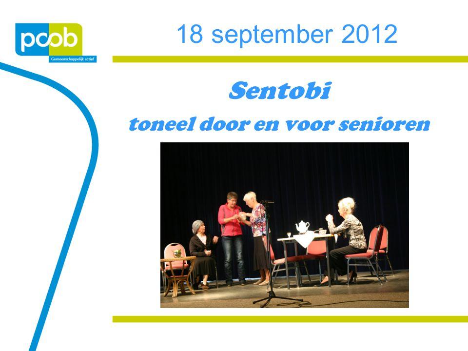 18 september 2012 Sentobi toneel door en voor senioren