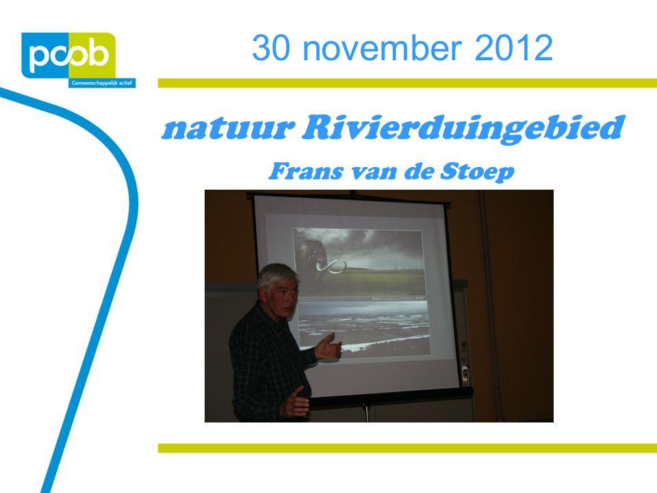 30 november 2012 natuur Rivierduingebied Frans van de Stoep