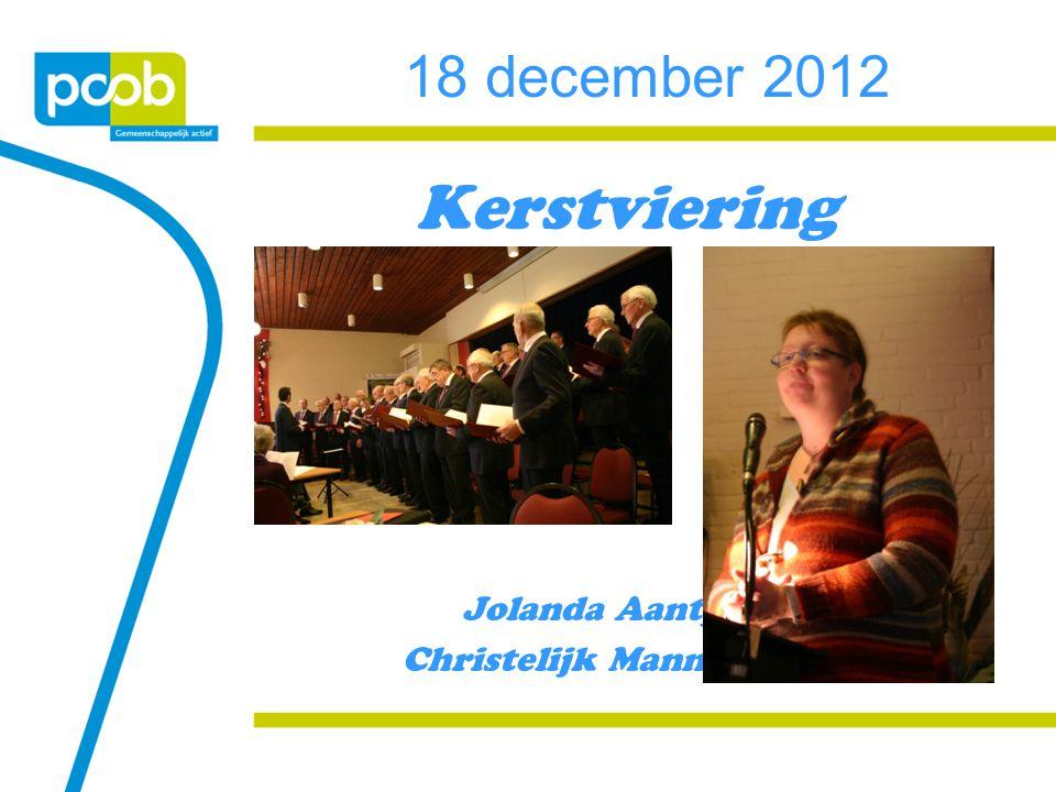 18 december 2012 Kerstviering Jolanda Aantjes & Christelijk Mannenkoor
