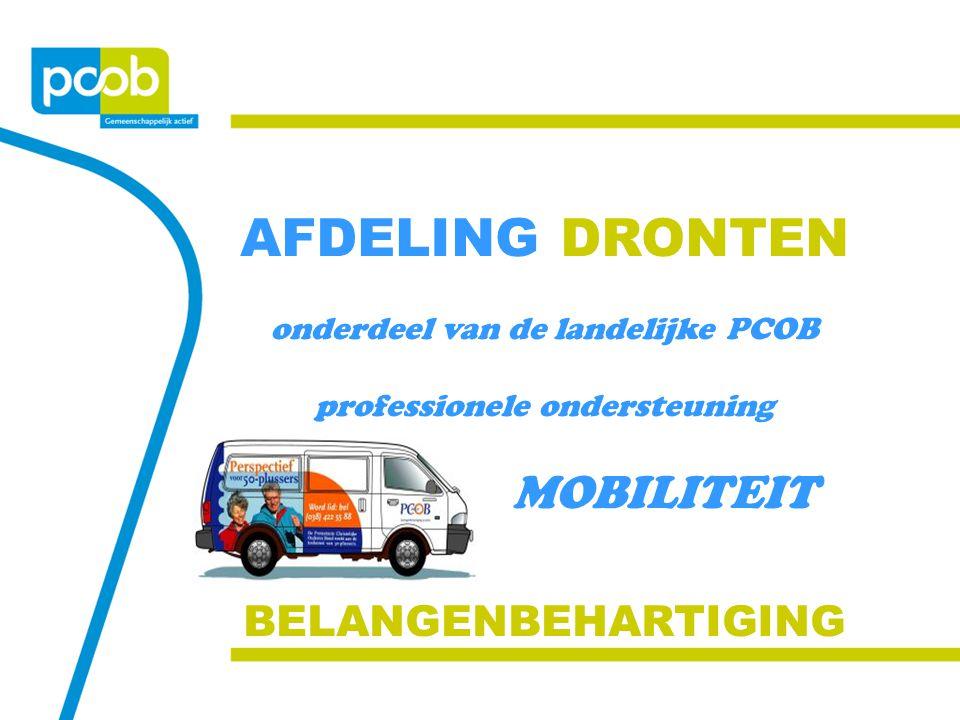 AFDELING DRONTEN onderdeel van de landelijke PCOB professionele ondersteuning MOBILITEIT BELANGENBEHARTIGING